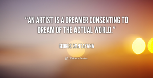 quote-George-Santayana-an-artist-is-a-dreamer-consenting-to-3786
