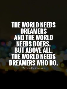 the-world-needs-dreamers-and-the-world-needs-doers-but-above-all-the-world-needs-dreamers-who-do-quote-1-1